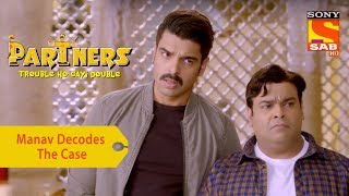 Your Favorite Character | Manav Decodes The Case | Partners Double Ho Gayi Trouble