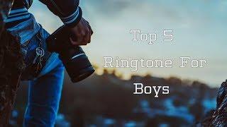 Top 5 Ringtone for boys
