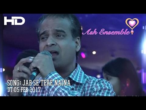 Dhiraj - Jab Se Tere Naina - Karaoke 05-Feb-2017