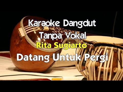 Karaoke Rita Sugiarto - Datang Untuk Pergi