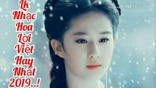 Lk Nhạc Hoa Lời Việt Hay Nhất 2019..! Những bài hát làm rung động trái tim người nghe..!