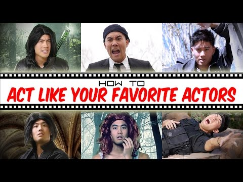 How To Act Like Your Favorite Actors