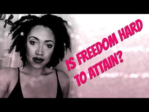 FREEDOM... Is It Really That Hard To Attain?