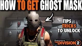 HOW TO GET THE GHOST MASK IN THE DIVISION 2 THE REAL WAY