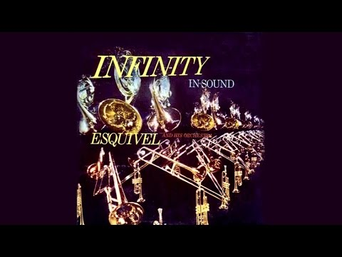 Esquivel - Infinity In Sound Volume 1 - Full Album
