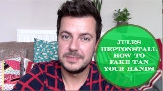How to Fake Tan Your Hands Tutorial Jules Heptonstall Thumbnail