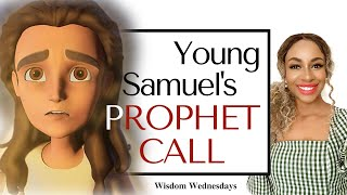 SAMUEL'S PROPHETIC CALL: God is ushering in new dynamic kingdom leaders - Wisdom Wednesdays
