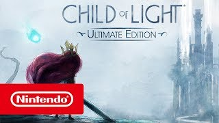 Child of Light Ultimate Edition - Trailer (Nintendo Switch)