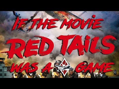 """If The Movie """"Red Tails"""" Was A War Thunder Game"""