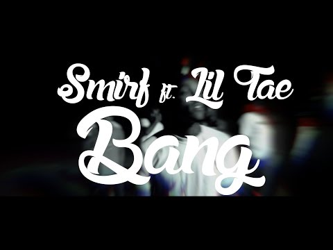 """Smirf """"BANG"""" ft.Lil Tae (OFFICIAL VIDEO)"""