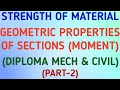 Geometric properties of sections (moment) | Strength of Material | MECH | CIVIL | GeopByte | Part 2