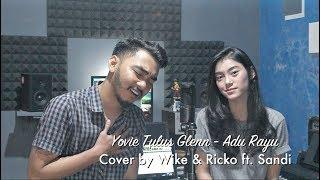 Gambar cover Adu Rayu - Yovie Tulus Glenn (Cover) By Wike ft. Sandi