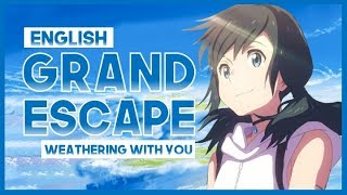 "【mew】""Grand Escape"" ║ Weathering With You OST RADWIMPS Ft. Toko Miura ║ ENGLISH Cover & Lyrics"