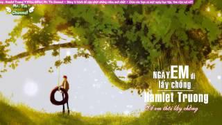Ngày Em Đi Lấy Chồng - Hamlet Trương | Lyrics Kara