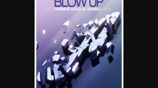 Blow Up (Thomas Gold vs. Axwell Remix) vs Love Is Darkness (DJ Hayez Re-Mash)