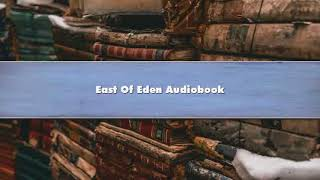 John Steinbeck - East Of Eden Part 2 Audiobook