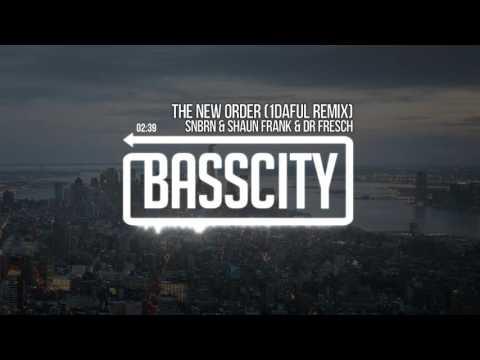 SNBRN & Shaun Frank & Dr. Fresch - The New Order (1DAFUL Remix)