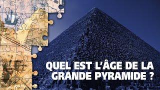 Quel est l'âge de la grande pyramide de Gizeh ?