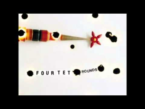 Four Tet - Rounds (Full Album)