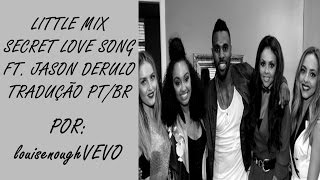 Little Mix - Secret Love Song ft. Jason Derulo (tradução)