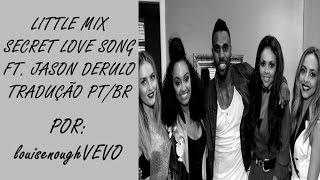 Little Mix - Secret Love Song ft. Jason Derulo (tradução)