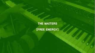 THE MAITERS -ザ・マイターズ- 「フリーエネルギー」 thanks to Ryuichi Sakamoto 詞演奏うた:THE MAITERS 曲:Ryuichi Sakamoto(戦場のメリークリスマス)...