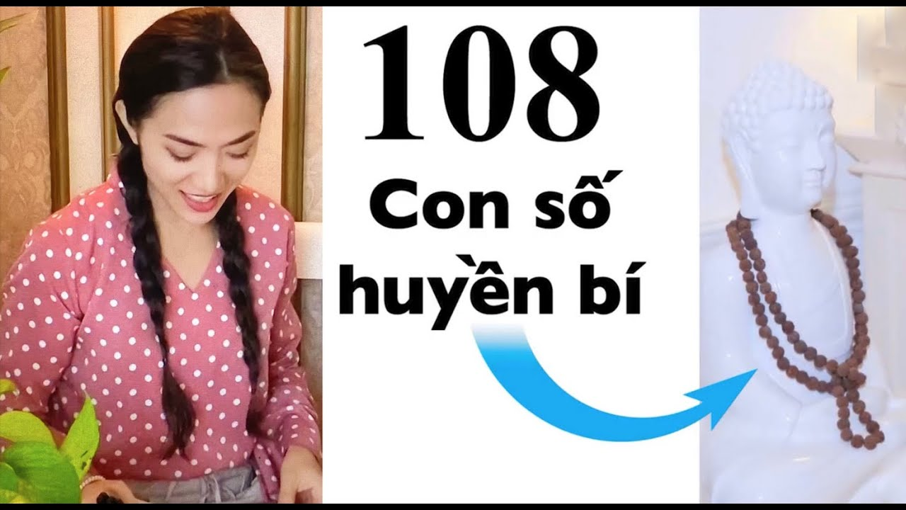 Phật Giáo – số 108 có ý nghĩa gì? Tinna Tình