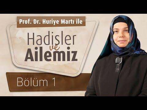 Prof. Dr. Huriye Martı İle Hadisler ve Ailemiz 1.Bölüm - Kadın: Saygın ve Kıymetli Birey