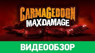 Обзор игры Carmageddon: Max Damage