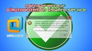 CORRIGER: vmware authorization service is not running