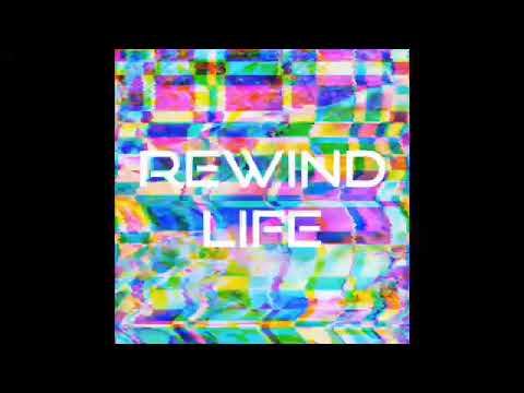 Rewind Life