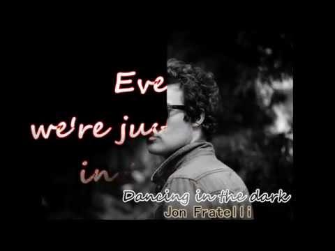 Jon fratelli   Dancing in the dark with lyrics