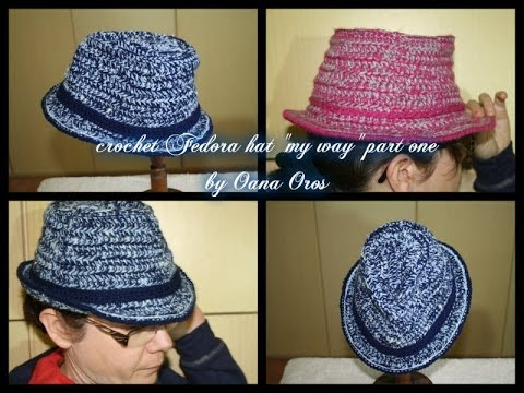 Crochet Fedora My Way Hat Part One Youtube