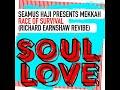 Seamus Haji, Mekkah - Race Of Survival (Richard Earnshaw Extended ReVibe) [Soul Love]