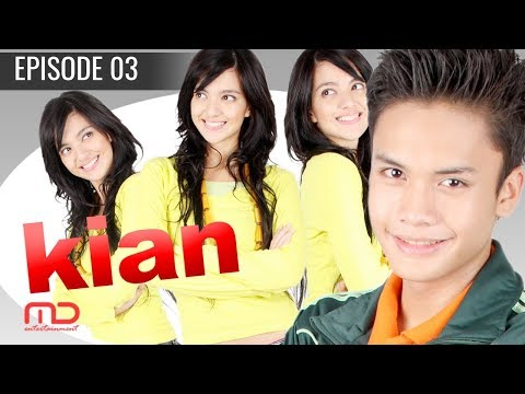 Kian - Episode 03   Terakhir
