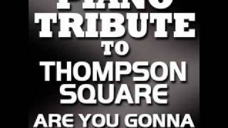 Are You Gonna Kiss Me Or Not - Thompson Square Piano Tribute