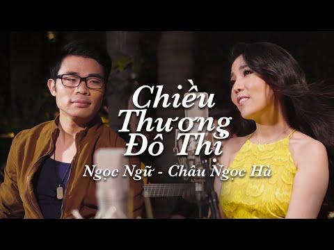 Ngọc Ngữ & Châu Ngọc Hà - Chiều Thương Đô Thị (Official Music Video)
