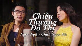 Download Ngọc Ngữ & Châu Ngọc Hà - Chiều Thương Đô Thị (Official Music Video)