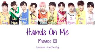 Video Produce 101 [프로듀스101] - Hands On Me (Color Coded Lyrics | Han/Rom/Eng) download MP3, 3GP, MP4, WEBM, AVI, FLV Desember 2017