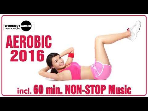 Aerobic 2016  60 min NonStop Music