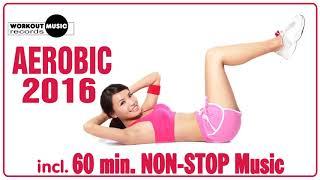 [53.01 MB] Aerobic 2016 - 60 min Non-Stop Music