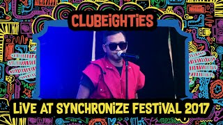 Clubeighties Live at SynchronizeFest - 8 Oktober 2017