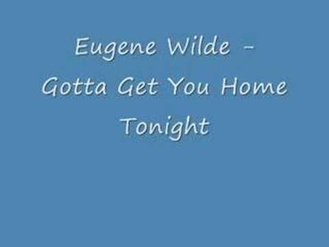 Free Download Eugene Wilde - Gotta Get You Home Tonight Mp3 dan Mp4