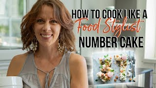 How to Cook Like a Food Stylist | Episode 8 | Number Cake