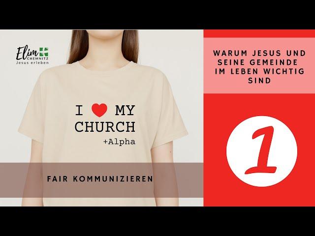 Fair Kommunizieren - I Love My Chruch 1
