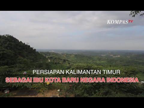 Inilah Persiapan Kalimantan Timur sebagai Ibu Kota Baru Negara Indonesia