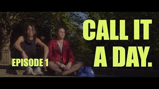 Call It a Day Series | Episode 1 ROUGH NIGHT