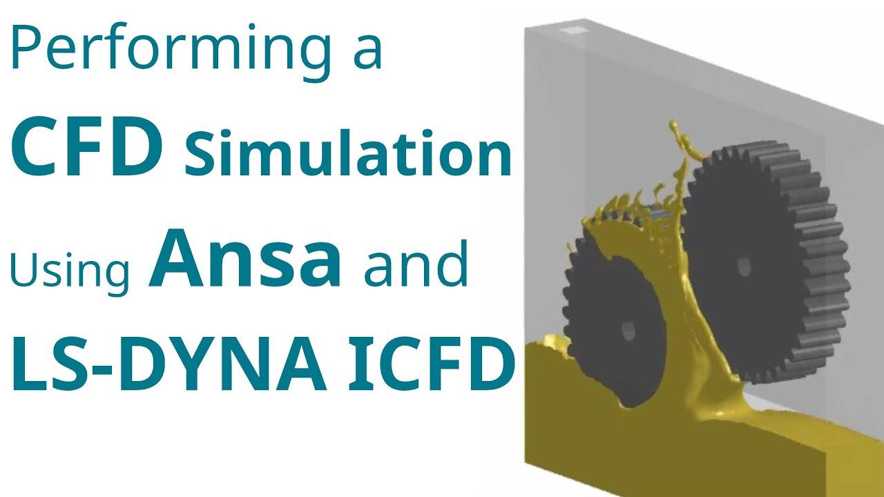 Setting up an LS-DYNA ICFD Simulation Using ANSA
