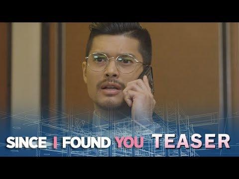 Since I Found You April 26, 2018 Teaser