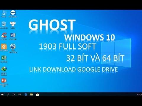 Ghost Win 10 1903 19H1 – Full Soft  Không Cá Nhân Hóa Mới Nhất 2019   Link Google